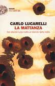 Libro La mattanza. Dal silenzio sulla mafia al silenzio della mafia Carlo Lucarelli