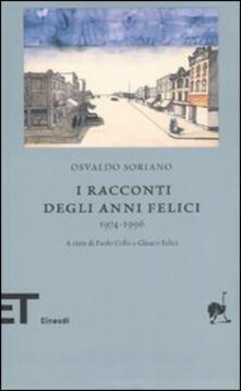 I racconti degli anni felici 1974-1996 - Osvaldo Soriano - copertina