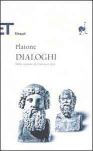 Foto Cover di Dialoghi. Nella versione di Francesco Acri, Libro di Platone, edito da Einaudi