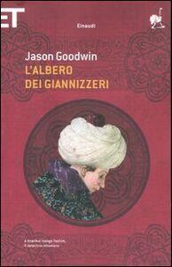 Libro L' albero dei giannizzeri Jason Goodwin