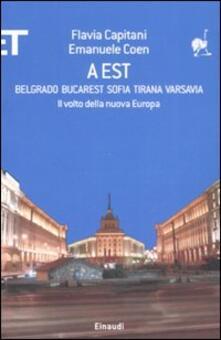 Secchiarapita.it A Est. Belgrado, Bucarest, Sofia, Tirana, Varsavia. Il volto della nuova Europa Image