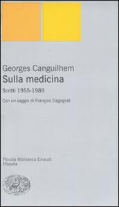Sulla medicina. Scritti 1955-1989 - Georges Canguilhem - copertina