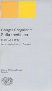 Sulla medicina. Scritti 1955-1989