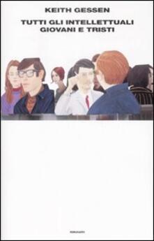 Tutti gli intellettuali giovani e tristi - Keith Gessen - copertina