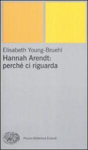 Libro Hannah Arendt: perché ci riguarda Elisabeth Young-Bruehl