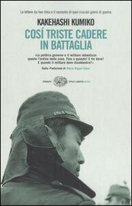 Libro Così triste cadere in battaglia. Rapporto di guerra Kumiko Kakehashi