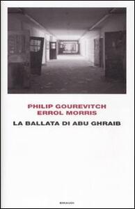 La ballata di Abu Ghraib - Philip Gourevitch,Errol Morris - copertina