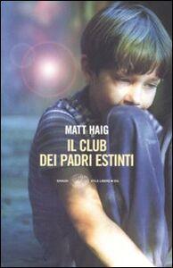 Foto Cover di Il club dei padri estinti, Libro di Matt Haig, edito da Einaudi