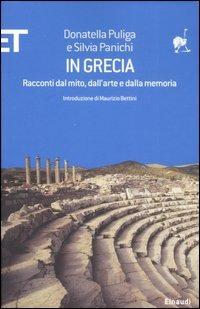 In Grecia. Racconti dal mito, dall'arte e dalla memoria - Puliga Donatella Panichi Silvia - wuz.it
