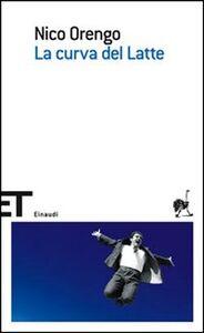 Foto Cover di La curva del latte, Libro di Nico Orengo, edito da Einaudi