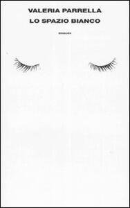 Lo spazio bianco - Valeria Parrella - copertina