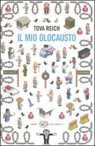 Foto Cover di Il mio olocausto, Libro di Tova Reich, edito da Einaudi