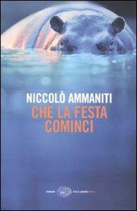 Libro Che la festa cominci Niccolò Ammaniti
