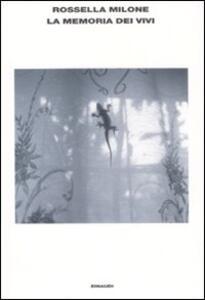 La memoria dei vivi - Rossella Milone - copertina