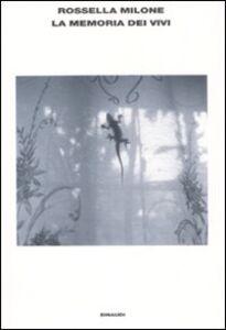 Foto Cover di La memoria dei vivi, Libro di Rossella Milone, edito da Einaudi