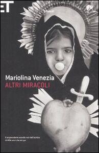 Libro Altri miracoli Mariolina Venezia