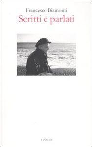 Libro Scritti e parlati Francesco Biamonti
