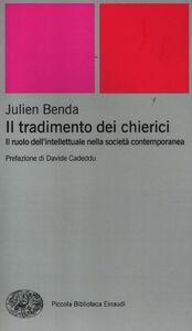 Foto Cover di Il tradimento dei chierici. Il ruolo dell'intellettuale nella società contemporanea, Libro di Julien Benda, edito da Einaudi