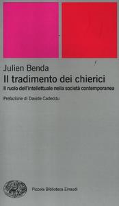 Libro Il tradimento dei chierici. Il ruolo dell'intellettuale nella società contemporanea Julien Benda