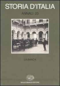 Libro Storia d'Italia. Annali. Vol. 23: La banca.