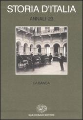 Storia d'Italia. Annali. Vol. 23: La banca.