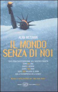 Libro Il mondo senza di noi Alan Weisman