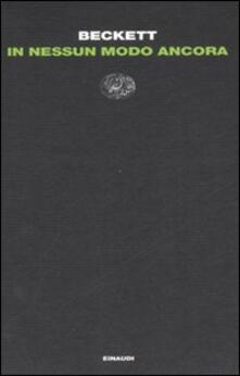 In nessun modo ancora - Samuel Beckett - copertina