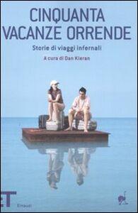 Foto Cover di Cinquanta vacanze orrende. Storie di viaggi infernali, Libro di  edito da Einaudi