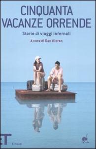 Libro Cinquanta vacanze orrende. Storie di viaggi infernali
