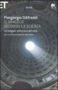 Foto Cover di Il Vangelo secondo la scienza. Le religioni alla prova del nove, Libro di Piergiorgio Odifreddi, edito da Einaudi