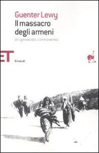 Il massacro degli Armeni. Un genocidio controverso