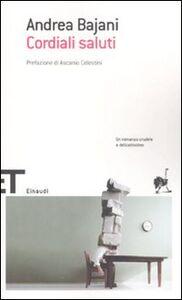 Libro Cordiali saluti Andrea Bajani