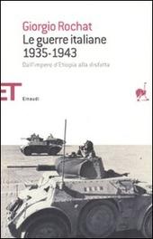 Le guerre italiane 1935-1943. Dall'impero d'Etiopia alla disfatta