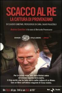 Scacco al re. La cattura di Provenzano. DVD. Con libro - Claudio Canepari,Piergiorgio Di Cara,Salvo Palazzolo - copertina