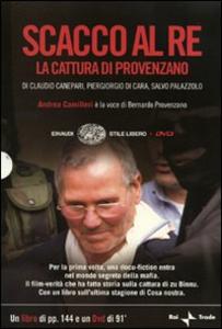 Libro Scacco al re. La cattura di Provenzano. DVD. Con libro Claudio Canepari , Piergiorgio Di Cara , Salvo Palazzolo