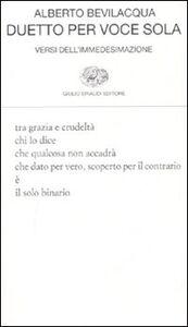 Libro Duetto per voce sola. Versi dell'immedesimazione Alberto Bevilacqua