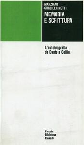 Memoria e scrittura. L'autobiografia da Dante a Cellini
