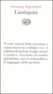 Foto Cover di L' ambiguità, Libro di Simona Argentieri, edito da Einaudi