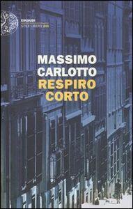 Libro Respiro corto Massimo Carlotto