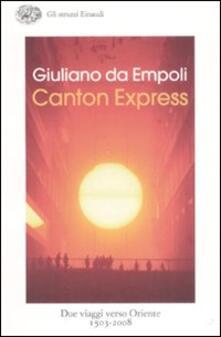 Camfeed.it Canton Express. Due viaggi in Oriente (1503-2008) Image