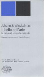 Libro Il bello nell'arte. La natura, gli antichi, la modernità Johann J. Winckelmann