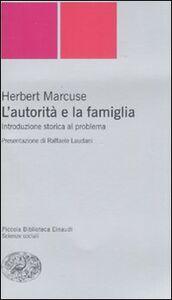 Foto Cover di L' autorità e la famiglia. Introduzione storica al problema, Libro di Herbert Marcuse, edito da Einaudi