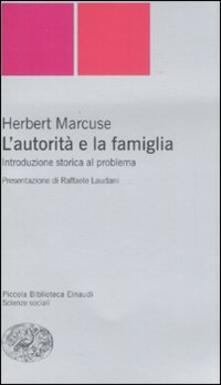 L' autorità e la famiglia. Introduzione storica al problema - Herbert Marcuse - copertina