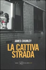 La cattiva strada - James Crumley - copertina