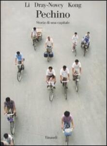 Pechino. Storia di una città - M. Li Lillian,Alison J. Dray-Novey,Haili Kong - copertina