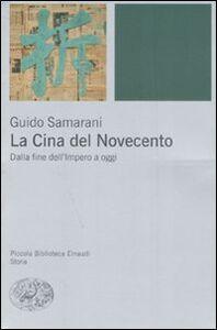 Foto Cover di La Cina del Novecento. Dalla fine dell'impero ad oggi, Libro di Guido Samarani, edito da Einaudi