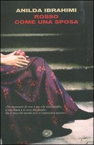 Rosso come una sposa - Anilda Ibrahimi - copertina