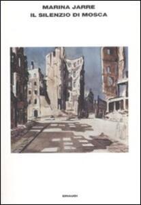 Il silenzio di Mosca. Tre conversazioni - Marina Jarre - copertina