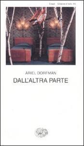 Dall'altra parte - Ariel Dorfman - copertina