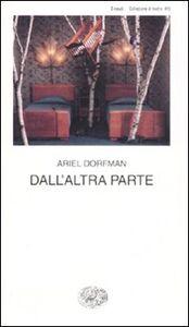 Foto Cover di Dall'altra parte, Libro di Ariel Dorfman, edito da Einaudi